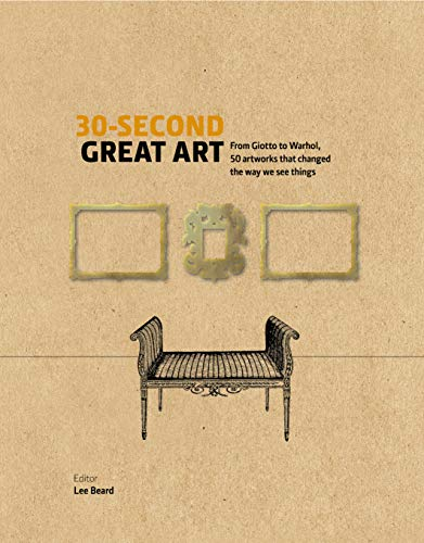 - 30-Second Great Art:From Masaccio to Matisse, 50 artworks that changed the way we see things (30 Second) (English Edition)