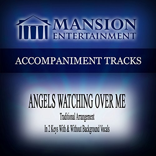 Angels Watching over Me (Traditional Arrangement) [Accompaniment Track]