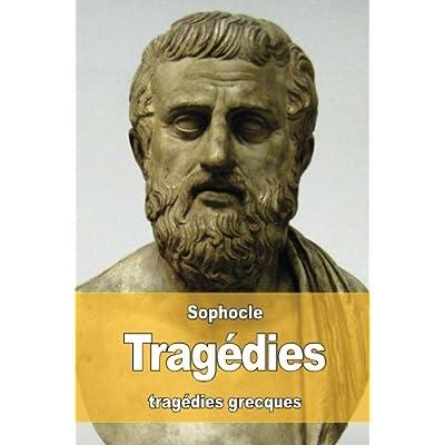 Tragédies: Oedipe roi - Oedipe à colone - Antigone - Philoctète - Électre - Ajax - Les trachiniennes