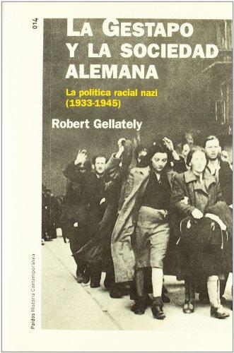 La Gestapo y la sociedad alemana: La política racial nazi (1933-1945) (Historia Contemporánea) por Robert Gellately