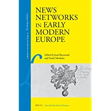 News Networks in Early Modern Europe (Library of the Written Word)
