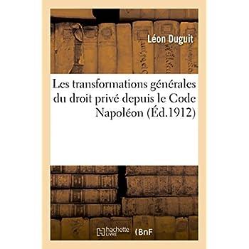 Les transformations générales du droit privé depuis le Code Napoléon