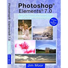 Photoshop Elements 7.0 Werkboek / druk 1: een praktisch werkboek voor digitale beeldbewerking