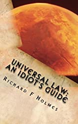 Universal Law: An Idiot's Guide
