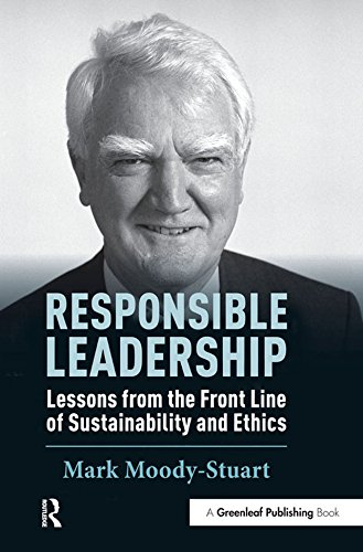 Responsible Leadership: Lessons from the Front Line of Sustainability and Ethics (English Edition)