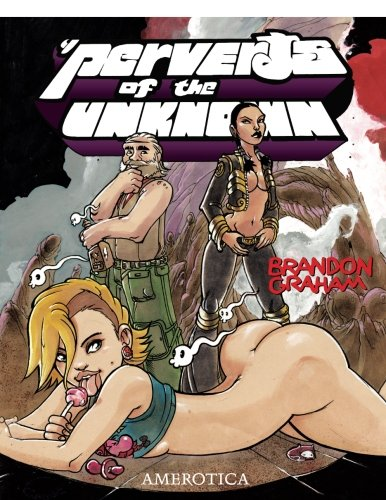 Perverts of the Unknown