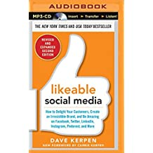 Likeable Social Media, Revised and Expanded: How to Delight Your Customers, Create an Irresistible Brand, and Be Amazing on Facebook, Twitter, Linkedi by Carrie Kerpen (2015-10-13)