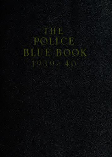 The Police Blue Book (1939-1940): A directory of national, state and provincial, county and municipal police and other criminal justice agencies and their ... in the United States... (English Edition)