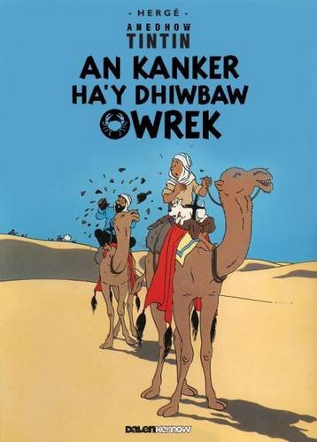Kanker Ha y Dhiwbaw Owrek (Tintin in Cornish)