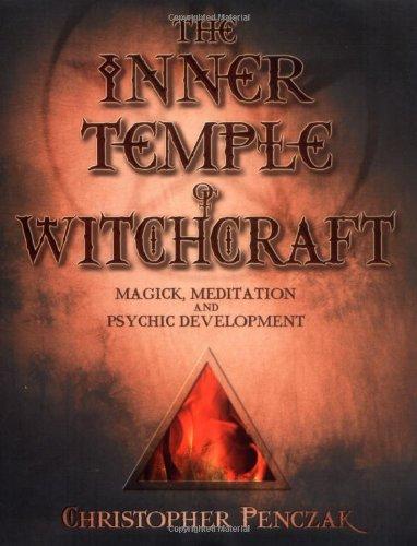 Inner Temple of Witchcraft: Magick, Meditation and Psychic Development (Penczak Temple) por Christopher Penczak