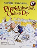 Pippi's Extraordinary Ordinary Day (Pippi Longstocking)