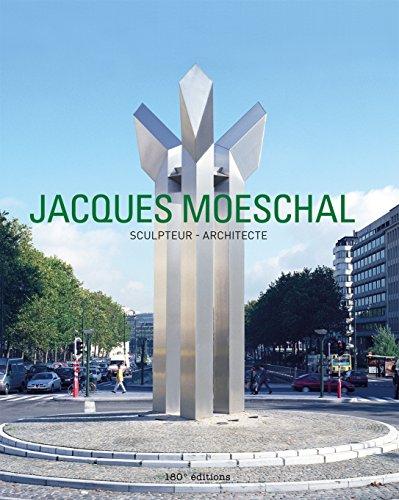 Jacques Moeschal : Sculpteur & architecte par Véronique Moeschal, Richard Flament