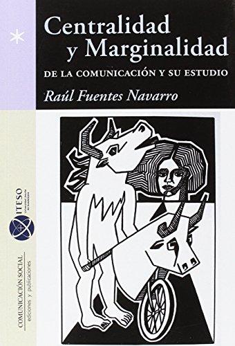 Centralidad y Marginalidad de la Comunicación y su estudio (Espacio Iberoamericano)