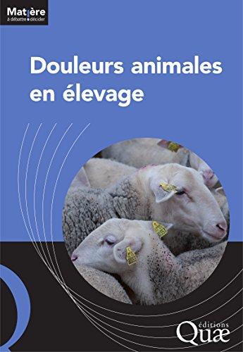 Douleurs animales en élevage (Matière à débattre & décider) par Collectif