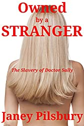 Owned by a Stranger: The Slavery of Doctor Sally