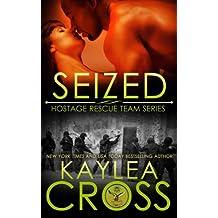 Seized (Hostage Rescue Team Series) (Volume 7) by Kaylea Cross (2015-12-02)