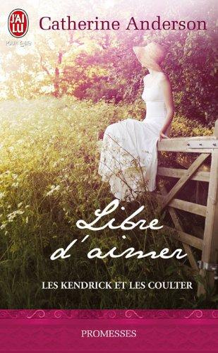 Les Kendrick et les Coulter, Tome 3 : Libre d'aimer