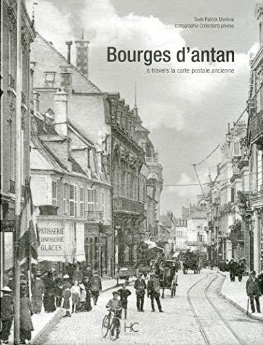 Bourges d'antan à travers la carte postale ancienne par Patrick Martinat