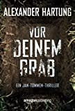 'Vor deinem Grab (Ein Jan-Tommen-Thriller, Band 2)' von Alexander Hartung