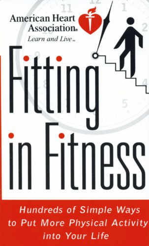 american-heart-association-fitting-in-fitness-hundreds-of-simple-ways-to-put-more-physical-activity-