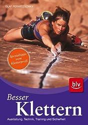 Besser Klettern: Ausrüstung, Technik, Training und Sicherheit Spezialtipps vom Kletterprofi