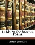 Telecharger Livres Le Regne Du Silence Poeme (PDF,EPUB,MOBI) gratuits en Francaise