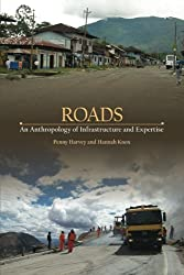 Roads: An Anthropology Of Infrastructure & Expertise (Expertise: Cultures & Technologies Of Knowledge)