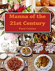 Manna of the 21st Century: Parsi Cuisine of India