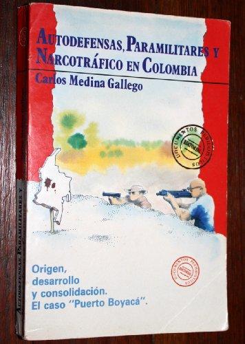 Autodefensas, paramilitares y narcotrafico en Colombia: Origen, desarrollo y consolidacion : el caso