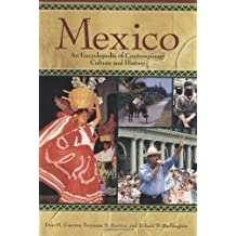 Mexico Today: An Encyclopedia of Contemporary History and Culture by Don M. Coerver (2004-08-01)