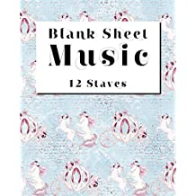Blank Sheet Music - 12 Staves: Musicians Notebook / Blank Music Sheets / Blank Staff Paper / Manuscript Paper