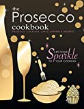 The Prosecco Cookbook