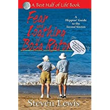 Fear & Loathing of Boca Raton: A Hippies' Guide to the Second Sixties (Best Half of Life) by Lewis, Steven (2007) Paperback