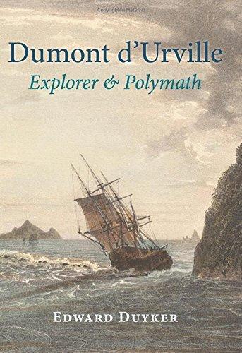 Dumont d'Urville: Explorer & Polymath by Edward Duyker (2015-03-31)