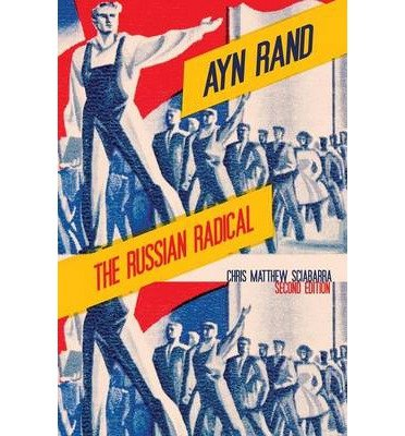 [(Ayn Rand: The Russian Radical)] [Author: Chris Matthew Sciabarra] published on (October, 2013)