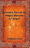 grimoire secret de magie blanche 1 degrz