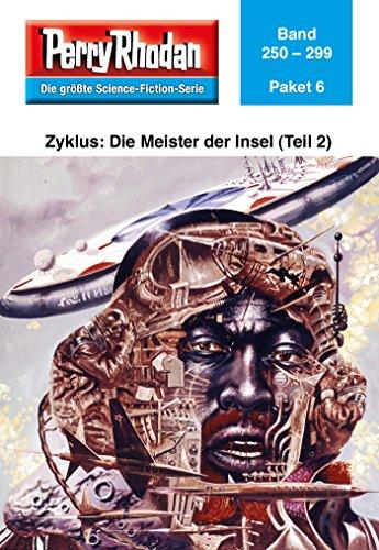 Perry Rhodan-Paket 6: Die Meister der Insel (Teil 2): Perry Rhodan-Heftromane 250 bis 299 (Perry Rhodan Paket Sammelband) -