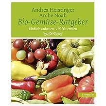 Bio-Gemüse-Ratgeber. Einfach anbauen. Vielfalt ernten