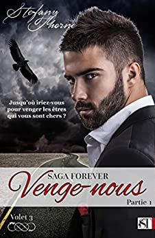 FOREVER 3 : Venge-nous (P1) (French Edition) by [Thorne, Stefany]