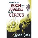 There's no Room for Jugglers in my Circus: The True Story of a Cocaine Gang's Runner