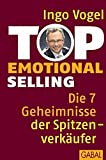 Expert Marketplace -  Ingo Vogel  - Top Emotional Selling: Die 7 Geheimnisse der Spitzenverkäufer (Dein Business)