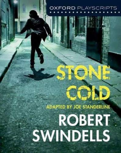 Oxford Playscripts: Stone Cold (Robert Swindells) (Dramascripts)
