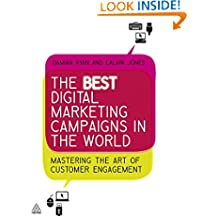 The Best Digital Marketing Campaigns in the World: Mastering The Art of Customer Engagement