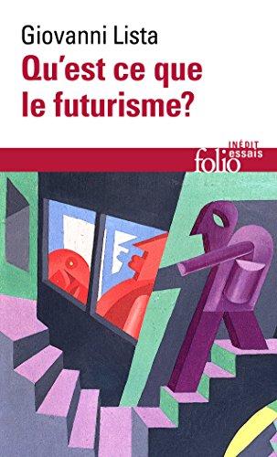 Qu'est-ce que le futurisme ? / Dictionnaire des futuristes