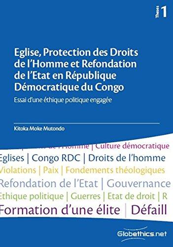 Eglise, Protection des Droits de l'Homme et Refondation de l'Etat en République Démocratique du Congo: Essai d'une éthique politique engagée (Globethics.net Theses, Band 1) - Afrikanische Kirsche