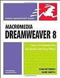 Macromedia Dreamweaver 8 for Windows and Macintosh: Visual QuickStart Guide (Visual Q...