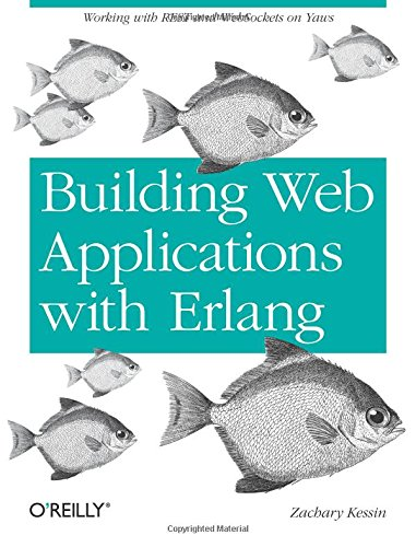 Building Web Applications with Erlang: Working with REST and Web Sockets on Yaws por Zachary Kessin