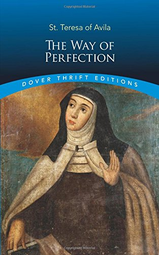 Way of Perfection: St. Teresa of Avila (Dover Thrift Editions)
