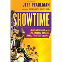 Showtime: Magic, Kareem, Riley, and the Los Angeles Lakers Dynasty of the 1980s by Jeff Pearlman (2014-03-04)