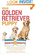#6: Your Golden Retriever Puppy Month by Month: Everything You Need to Know at Each Stage to Ensure Your Cute and Playful Puppy (Your Puppy Month by Month)